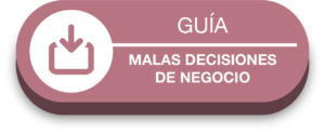 Malas decisiones de Negocio